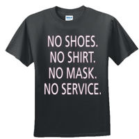 NO SHOES, NO SHIRT, NO MASK, NO SERVICE - Sew N Stitches DryBlend ® 50 Cotton/50 Poly T Shirt Thumbnail